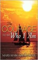 The Courage to Be Who I Am