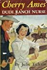 Cherry Ames, Dude Ranch Nurse (Cherry Ames #14)