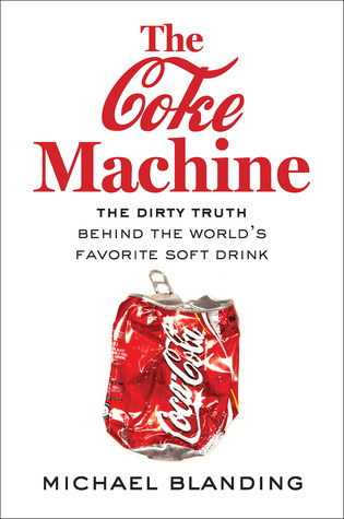 The-Coke-Machine-The-Dirty-Truth-Behind-the-World-s-Favorite-Soft-Drink