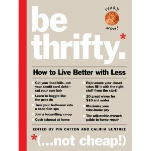 Be Thrifty: How to Live Better with Less