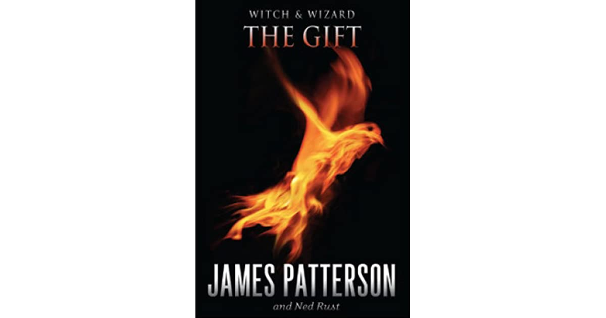 The Gift (Witch & Wizard, #2) by James Patterson