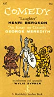 comedy an essay on comedy by george meredith laughter by comedy laughter by henri bergson an essay on comedy by george meredith