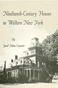 Nineteenth Century Houses in Western New York