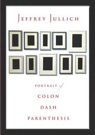 Portrait of Colon Dash Parenthesis