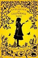 La evolución de Calpurnia Tate (Calpurnia Tate, #1)