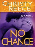 No Chance (Last Chance Rescue, #4)