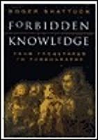 Forbidden Knowledge: From Prometheus to Pornography