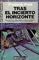 Tras el incierto horizonte (Saga Heechee, #2)