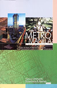 Metro Manila: In Search of a Sustainable Future: Impact Analysis of Metropolitan Policies for Development and Environmental Conservation