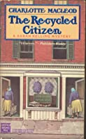 The Recycled Citizen (Sarah Kelling and Max Bittersohn Mystery #7)