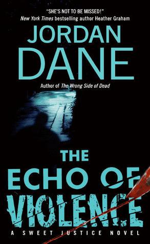 Read The Echo Of Violence Sweet Justice 3 By Jordan Dane
