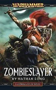 Zombieslayer  (Gotrek & Felix #12)