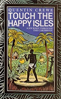 Touch the Happy Isles: Journey Through the Caribbean
