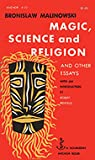 Magic, Science and Religion and Other Essays by Bronisław Malinowski