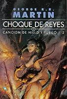 Choque de Reyes (Book 1) (Canción de Hielo y Fuego, #2)