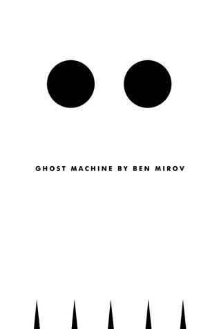 Ghost Machine by Ben Mirov