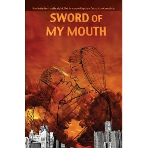 Sword of My Mouth: A Post-Rapture Graphic Novel