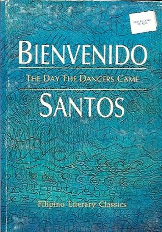 The Day the Dancers Came: Selected Prose Works (Filipino Literary Classics)