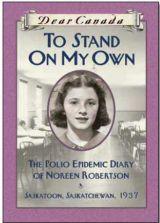 To Stand On My Own: The Polio Epidemic Diary of Noreen Robertson, Saskatoon, Saskatchewan, 1937