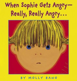 When Sophie Gets Angry -- Really, Really Angry