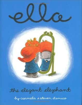 Ella the Elegant Elephant by Carmela D'Amico