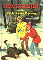 Trixie Belden and the Black Jacket Mystery (Trixie Belden, #8)