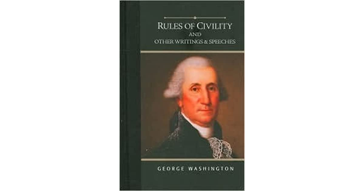 Rules Of Civility And Other Writings & Speeches By George