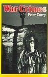 War Crimes by Peter Carey