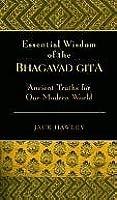 Essential Wisdom of the Bhagavad Gita