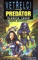 Planeta lovců (Vetřelci versus Predátor, #2)