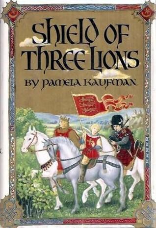 Shield of Three Lions: A Novel (Alix of Wanthwaite)