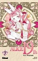 Alice 19th, Volume 7 (Alice 19th #7)