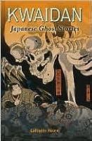Kwaidan: Japanese Ghost Stories