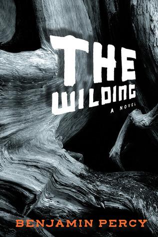Benjamin Percy - The Wilding