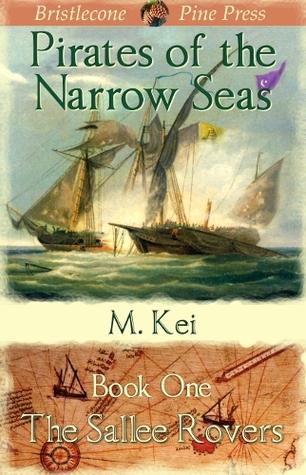 The Sallee Rovers Pirates Of The Narrow Seas 1 By M Kei