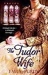 The Tudor Wife by Emily Purdy