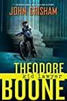 Theodore Boone: Kid Lawyer (Theodore Boone, #1)