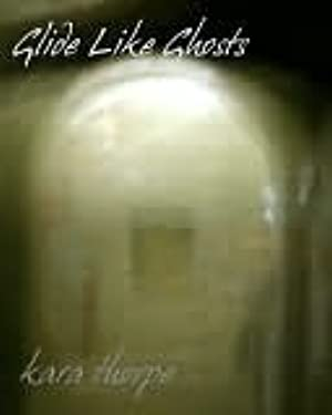 [ Download ] ➽ Glide Like Ghosts  Author Kara Thorpe – Submitalink.info