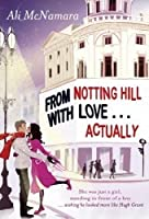 From Notting Hill with Love... Actually (Actually, #1)