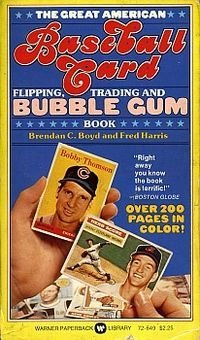Great American Baseball Card Flipping, Trading and Bubble Gum Book