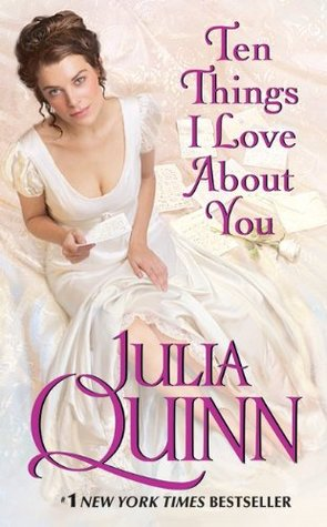 Ten Things I Love About You (Bevelstoke, #3) by Julia Quinn