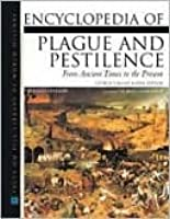 Encyclopedia of Plague and Pestilence: From Ancient Times to the Present