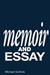 Memoir and Essay by Michael Gottlieb