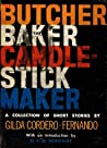 The Butcher, the Baker, the Candlestick Maker: A Collection of Short Stories