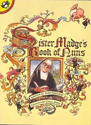 Sister Madge's Book of Nuns by Doug MacLeod