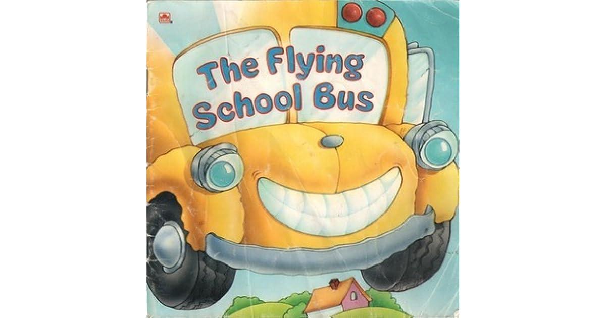 The Flying School Bus By Seymour Reit
