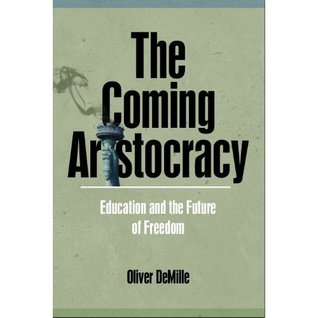 The Coming Aristocracy by Oliver DeMille