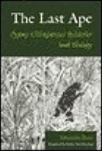 The Last Ape: Pygmy Chimpanzee Behavior and Ecology