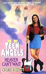 Heaven Can't Wait (Teen Angels, #1)