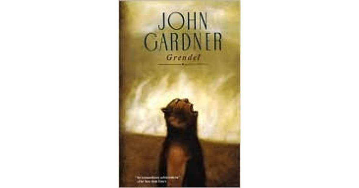 analysis of the book grendel written by john gardner derived from the poem beowulf Grendel john gardner table of contents plot overview summary & analysis chapter 1 chapter 2 chapter 3 chapter 4 chapter 5 chapter 6 chapter 7 chapter 8.